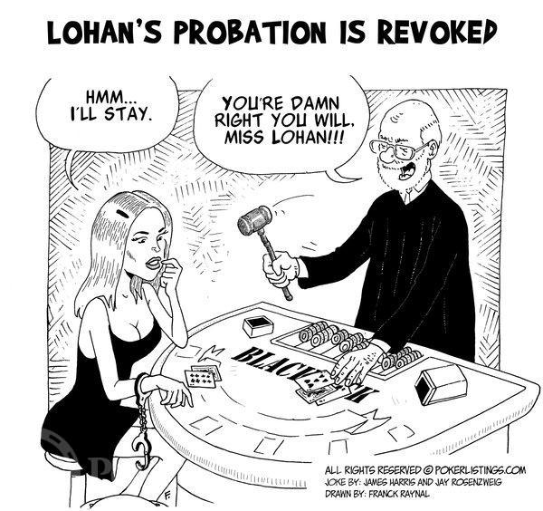 Poker Joker - Lindsay Lohans Probation is Revoked