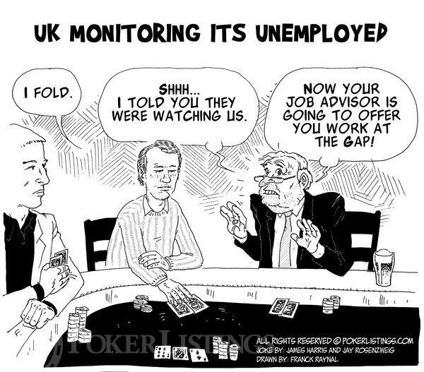Poker Joker - UK monitoring its unemployed