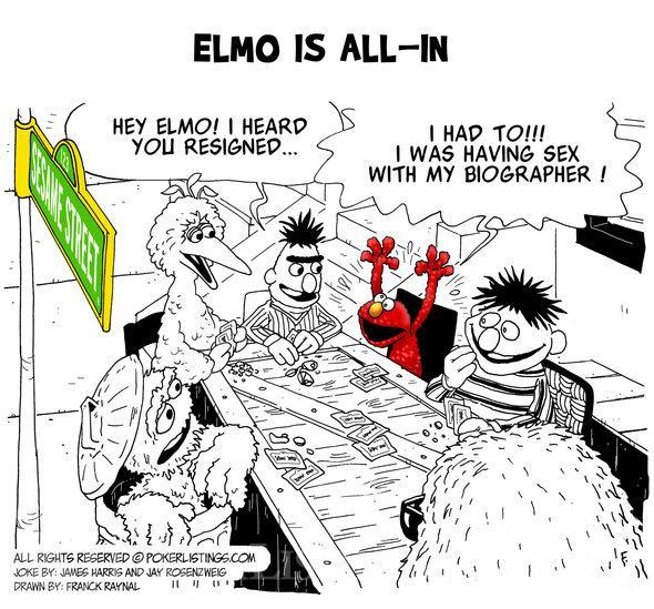 Elmo is all-in